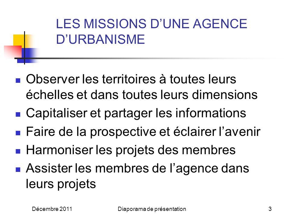 Décembre 2011Diaporama de présentation13 LE FINANCEMENT LOCAL DES AGENCES DURBANISME
