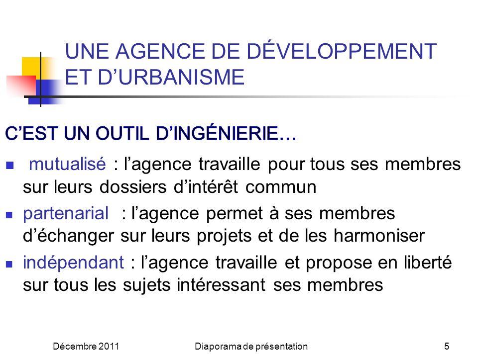 Décembre 2011Diaporama de présentation4 UNE AGENCE DE DÉVELOPPEMENT ET DURBANISME
