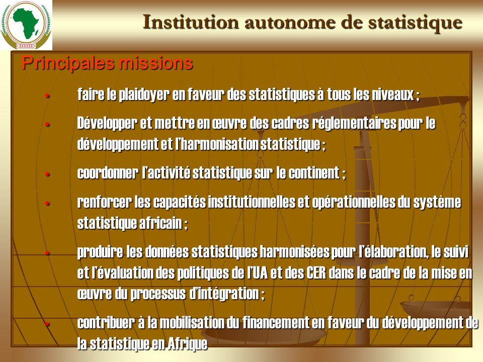 Principales missions faire le plaidoyer en faveur des statistiques à tous les niveaux ;faire le plaidoyer en faveur des statistiques à tous les niveau