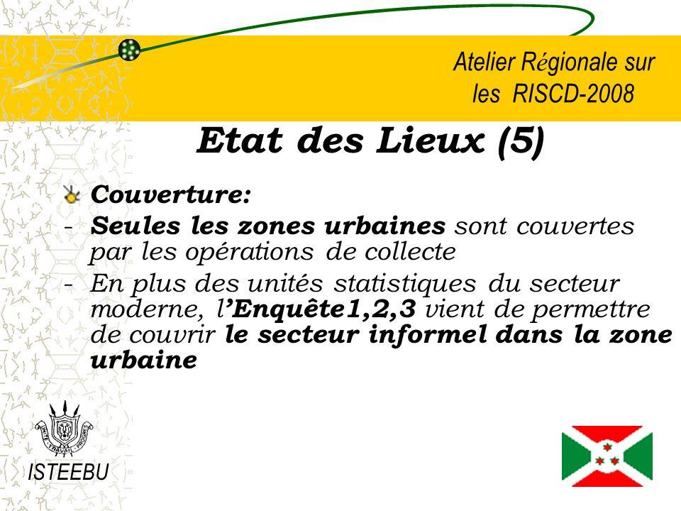 Atelier R é gionale sur les RISCD-2008 Etat des Lieux (6) Variables collectées et Indicateurs calculés sur le CD: Variables: - Les caractéristiques des unités: localisation, taille,statut, ….