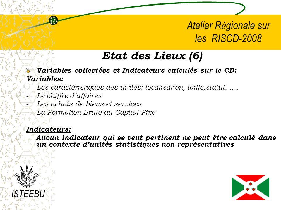 Atelier R é gionale sur les RISCD-2008 Etat des Lieux (7) Dissémination des SCD Les statistiques produites sont exclusivement destinées à lélaboration des Comptes Nationaux.