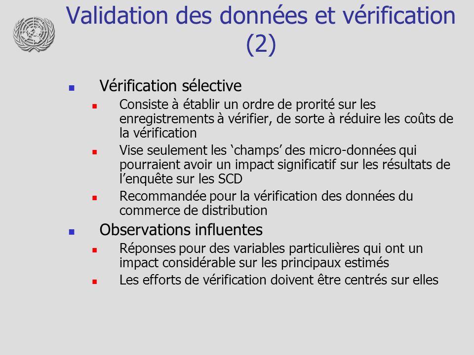 Validation des données et vérification (2) Vérification sélective Consiste à établir un ordre de prorité sur les enregistrements à vérifier, de sorte