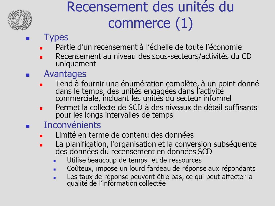Recensement des unités du commerce (1) Types Partie dun recensement à léchelle de toute léconomie Recensement au niveau des sous-secteurs/activités du