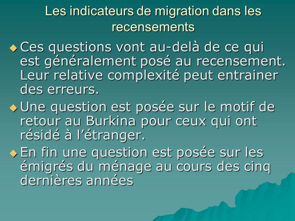 Les indicateurs de migration dans les recensements Ces questions vont au-delà de ce qui est généralement posé au recensement.