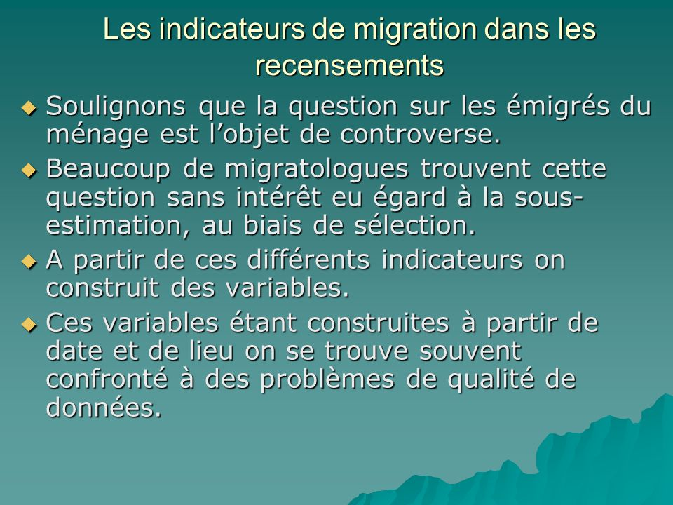 Les indicateurs de migration dans les recensements Soulignons que la question sur les émigrés du ménage est lobjet de controverse.