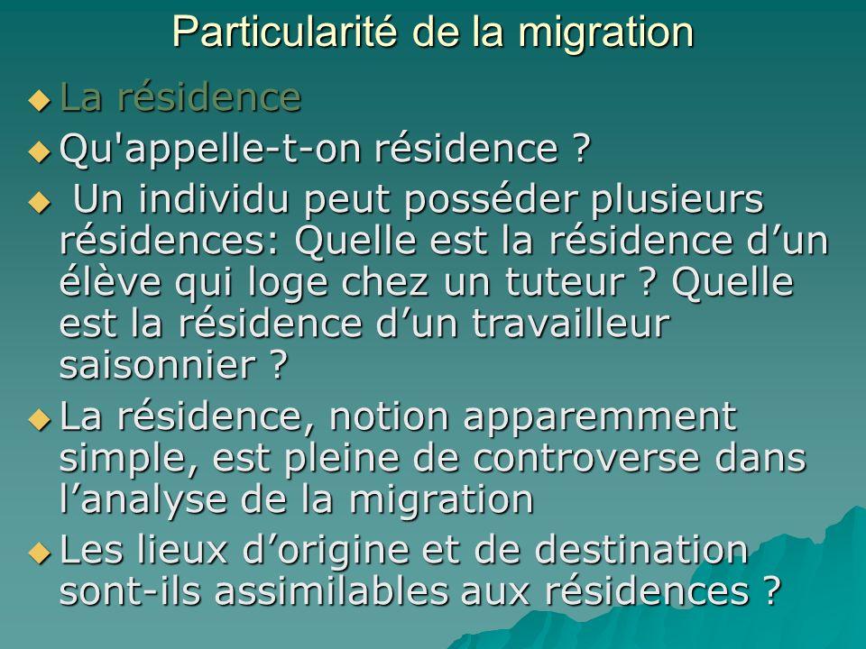 Particularité de la migration La résidence La résidence Qu appelle-t-on résidence .