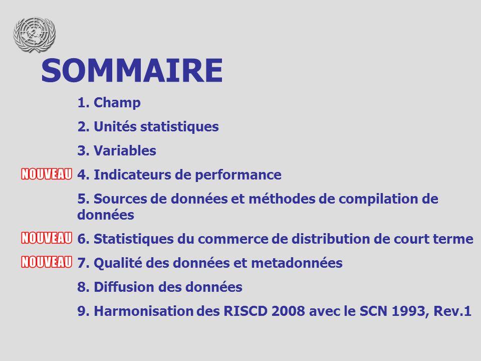 1. Champ 2. Unités statistiques 3. Variables 4. Indicateurs de performance 5. Sources de données et méthodes de compilation de données 6. Statistiques
