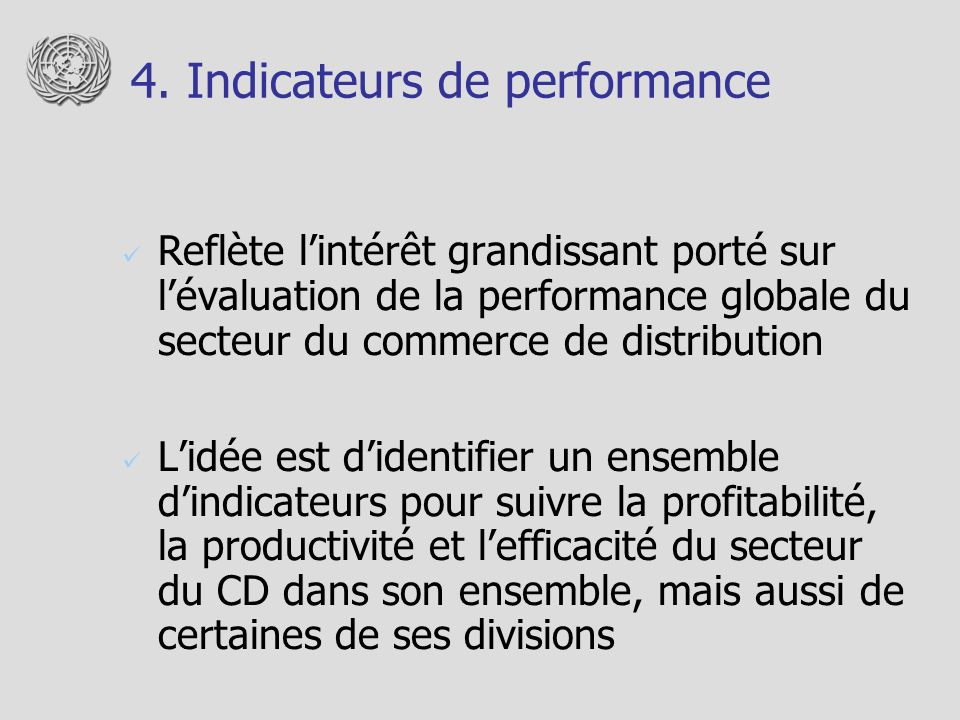 4. Indicateurs de performance Reflète lintérêt grandissant porté sur lévaluation de la performance globale du secteur du commerce de distribution Lidé