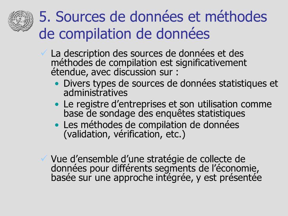 5. Sources de données et méthodes de compilation de données La description des sources de données et des méthodes de compilation est significativement