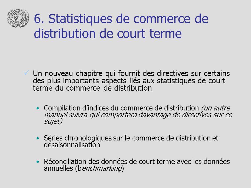 6. Statistiques de commerce de distribution de court terme Un nouveau chapitre qui fournit des directives sur certains des plus importants aspects lié