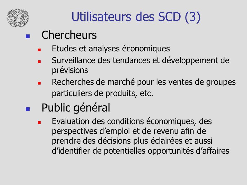 Utilisateurs des SCD (3) Chercheurs Etudes et analyses économiques Surveillance des tendances et développement de prévisions Recherches de marché pour les ventes de groupes particuliers de produits, etc.