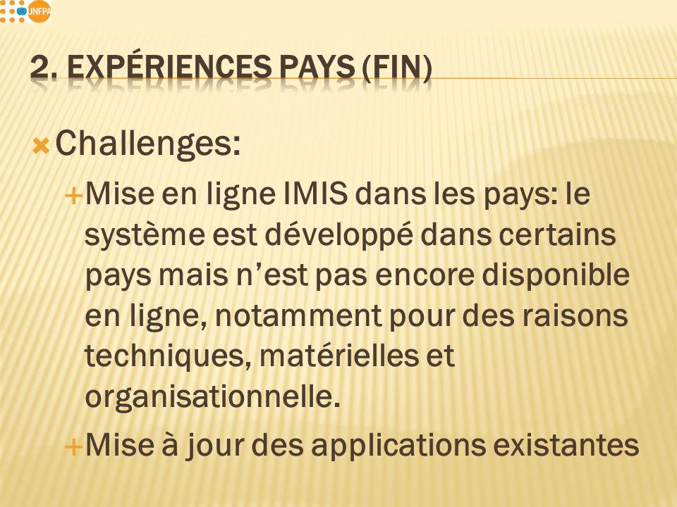 Challenges: Mise en ligne IMIS dans les pays: le système est développé dans certains pays mais nest pas encore disponible en ligne, notamment pour des raisons techniques, matérielles et organisationnelle.