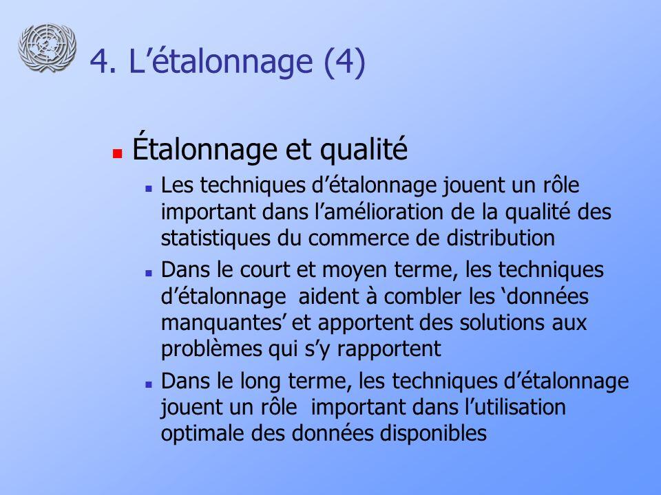 4. Létalonnage (4) Étalonnage et qualité Les techniques détalonnage jouent un rôle important dans lamélioration de la qualité des statistiques du comm