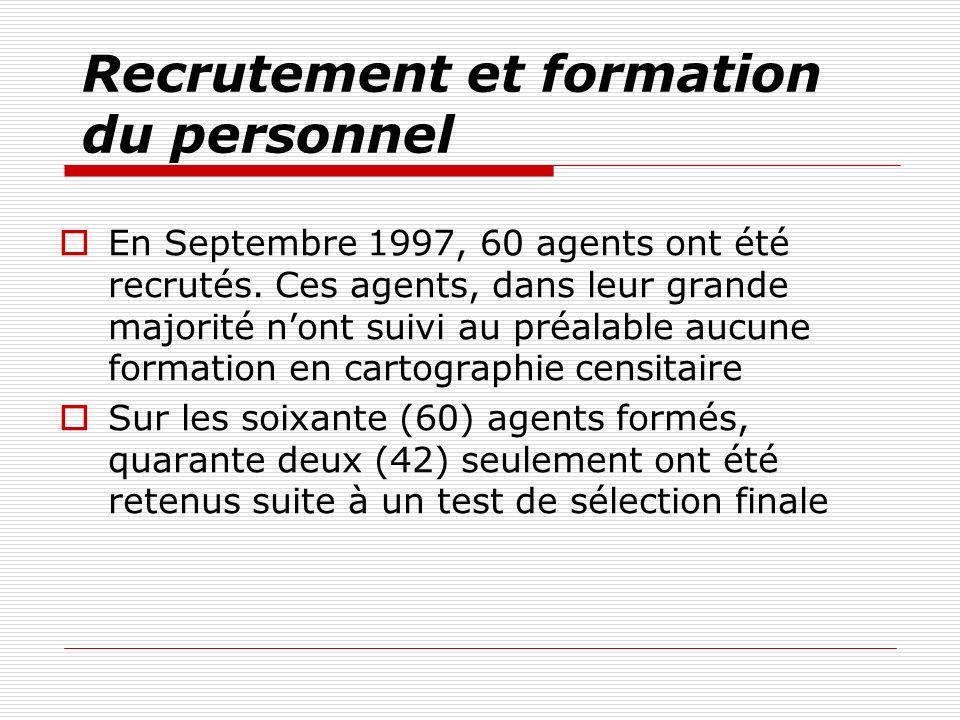 Recrutement et formation du personnel En Septembre 1997, 60 agents ont été recrutés. Ces agents, dans leur grande majorité nont suivi au préalable auc