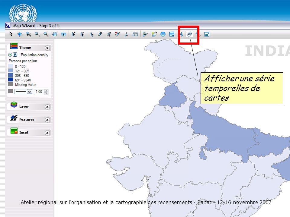 Afficher une série temporelles de cartes INDIA Atelier régional sur l organisation et la cartographie des recensements - Rabat - 12-16 novembre 2007