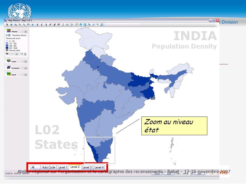 L02 States Zoom au niveau état INDIA Population Density Atelier régional sur l organisation et la cartographie des recensements - Rabat - 12-16 novembre 2007