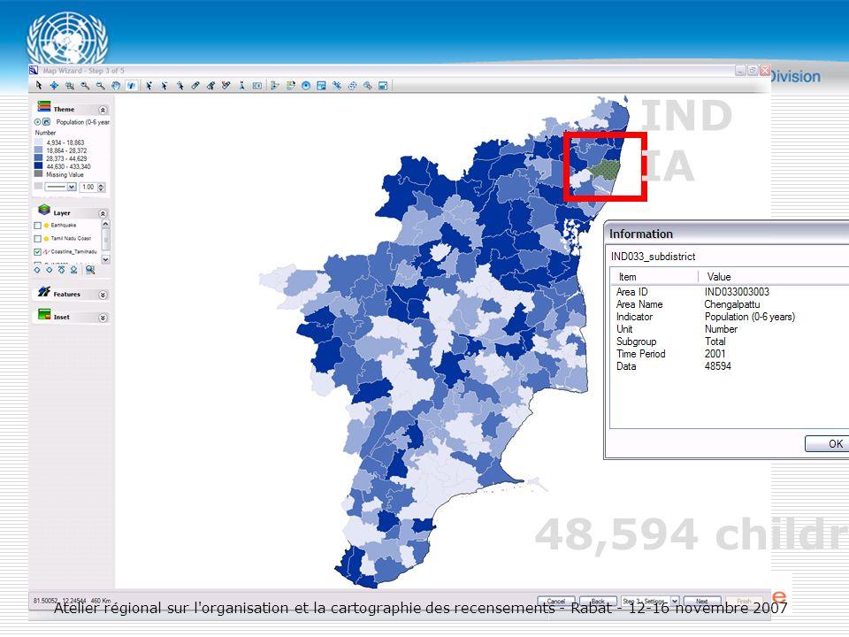 48,594 children IND IA Atelier régional sur l organisation et la cartographie des recensements - Rabat - 12-16 novembre 2007