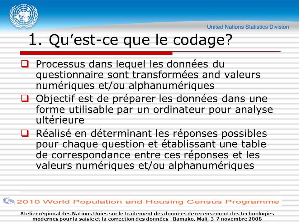 Atelier régional des Nations Unies sur le traitement des données de recensement: les technologies modernes pour la saisie et la correction des données - Bamako, Mali, 3-7 novembre 2008 1.