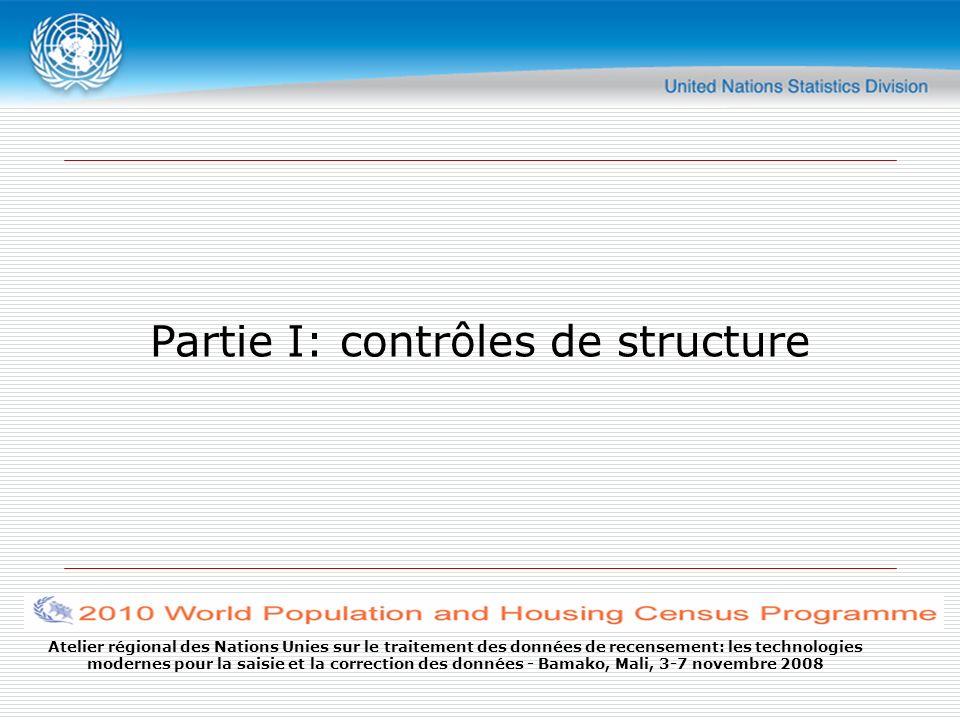 Atelier régional des Nations Unies sur le traitement des données de recensement: les technologies modernes pour la saisie et la correction des données - Bamako, Mali, 3-7 novembre 2008 Partie II: controles intra unites statistiques