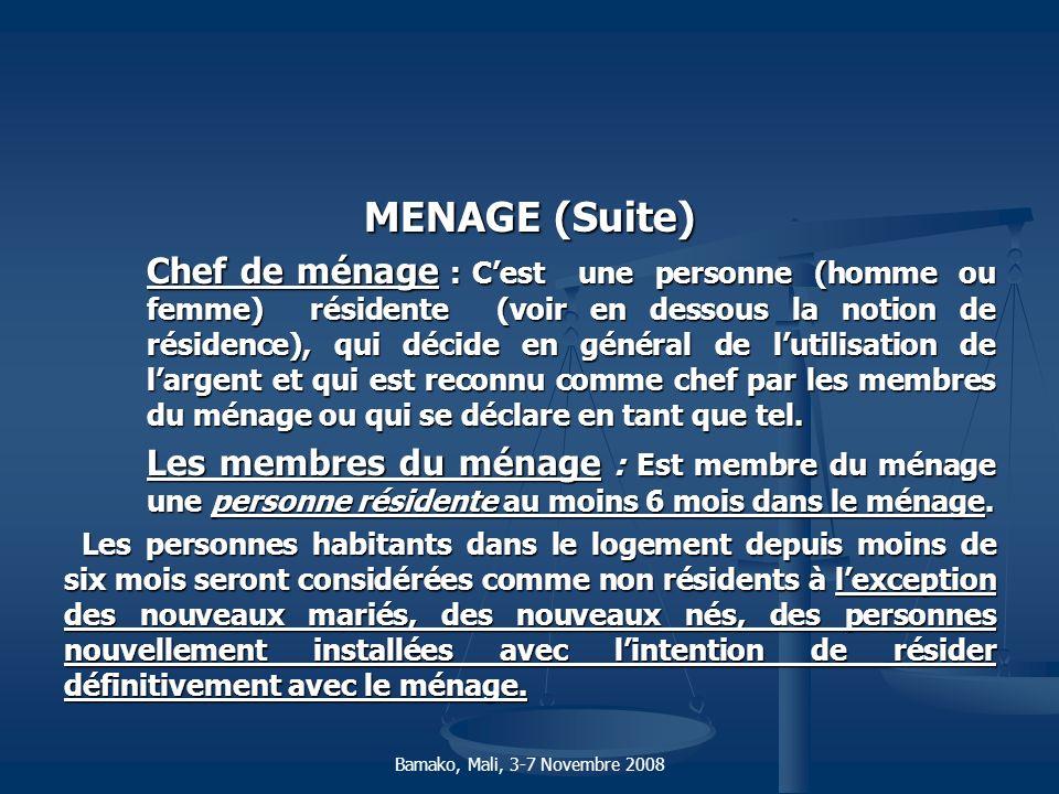 MENAGE (Suite) Chef de ménage : Cest une personne (homme ou femme) résidente (voir en dessous la notion de résidence), qui décide en général de lutili