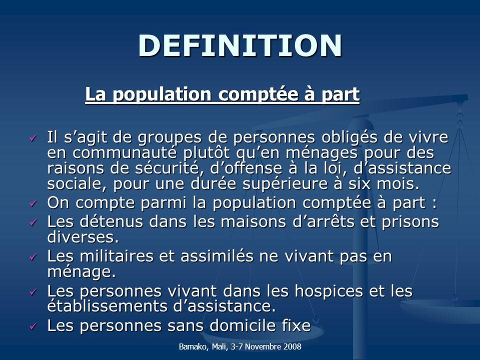 DEFINITION La population comptée à part La population comptée à part Il sagit de groupes de personnes obligés de vivre en communauté plutôt quen ménag