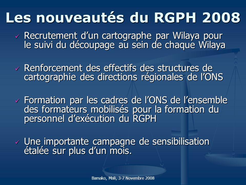 Les nouveautés du RGPH 2008 Recrutement dun cartographe par Wilaya pour le suivi du découpage au sein de chaque Wilaya Recrutement dun cartographe par