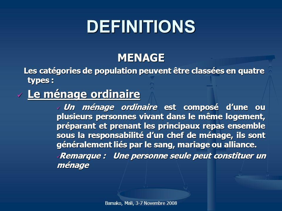 DEFINITIONS MENAGE Les catégories de population peuvent être classées en quatre types : Les catégories de population peuvent être classées en quatre t
