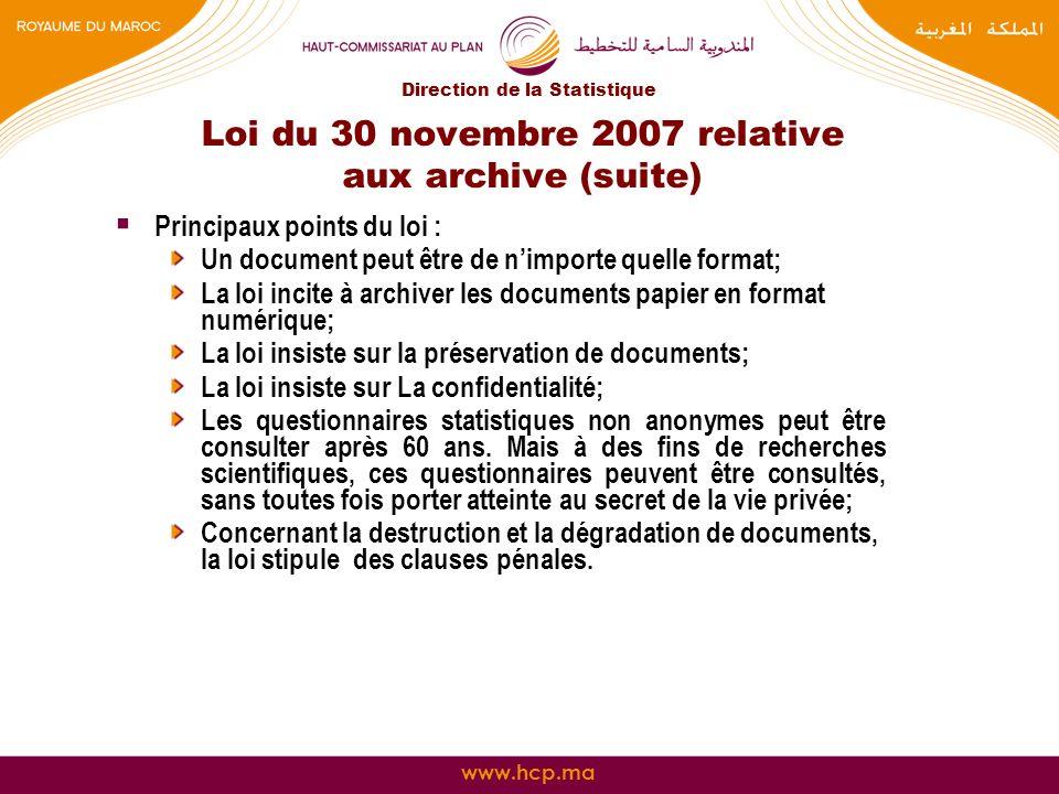 www.hcp.ma Loi du 30 novembre 2007 relative aux archive (suite) Principaux points du loi : Un document peut être de nimporte quelle format; La loi inc