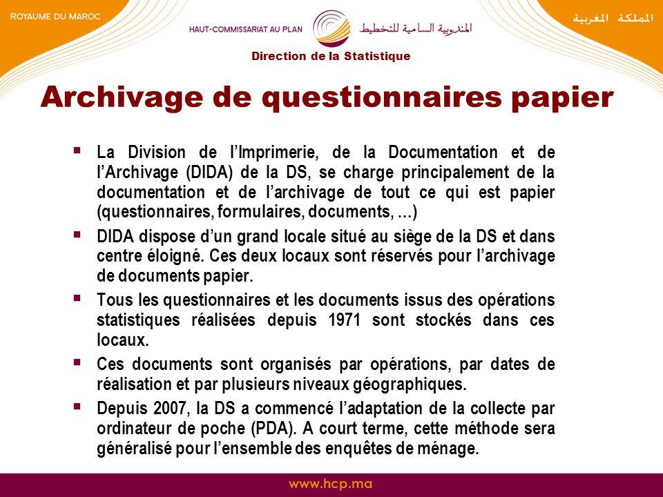 www.hcp.ma Archivage de questionnaires papier La Division de lImprimerie, de la Documentation et de lArchivage (DIDA) de la DS, se charge principaleme