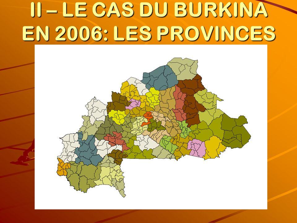 II – LE CAS DU BURKINA EN 2006: LES PROVINCES