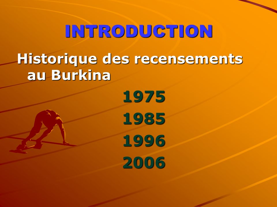 INTRODUCTION Historique des recensements au Burkina