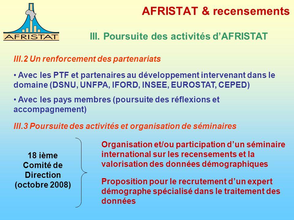 AFRISTAT & recensements III. Poursuite des activités dAFRISTAT III.2 Un renforcement des partenariats Avec les PTF et partenaires au développement int