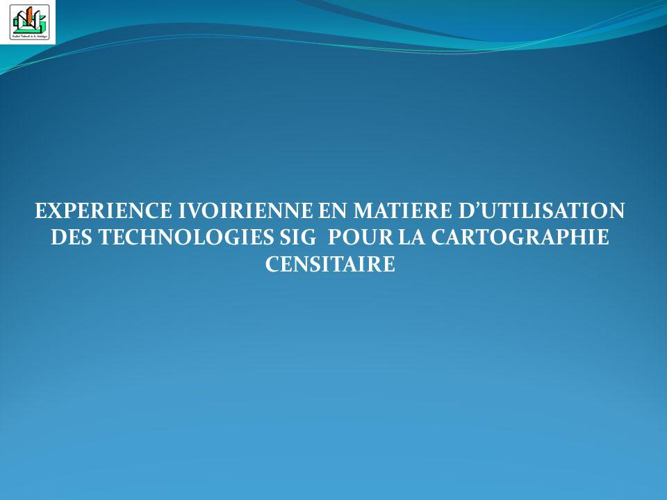 EXPERIENCE IVOIRIENNE EN MATIERE DUTILISATION DES TECHNOLOGIES SIG POUR LA CARTOGRAPHIE CENSITAIRE