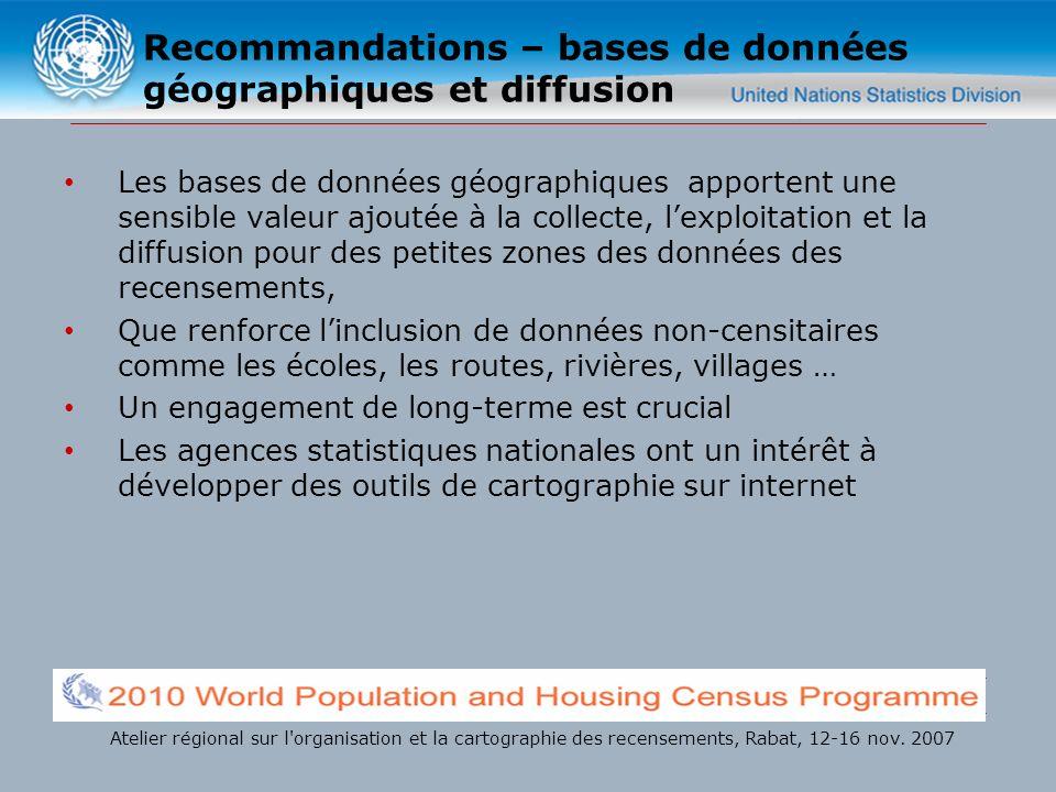 Recommandations – bases de données géographiques et diffusion Les bases de données géographiques apportent une sensible valeur ajoutée à la collecte,
