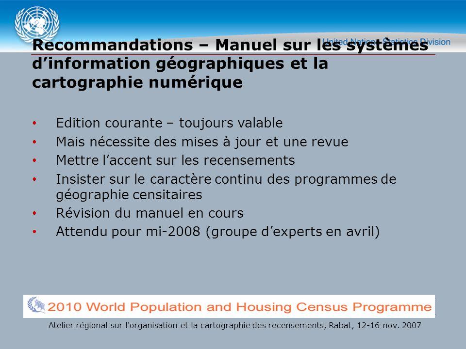 Recommandations – Manuel sur les systèmes dinformation géographiques et la cartographie numérique Edition courante – toujours valable Mais nécessite d