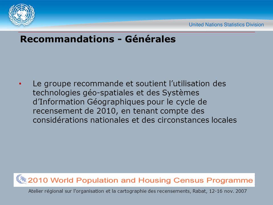 Recommandations - Générales Le groupe recommande et soutient lutilisation des technologies géo-spatiales et des Systèmes dInformation Géographiques po