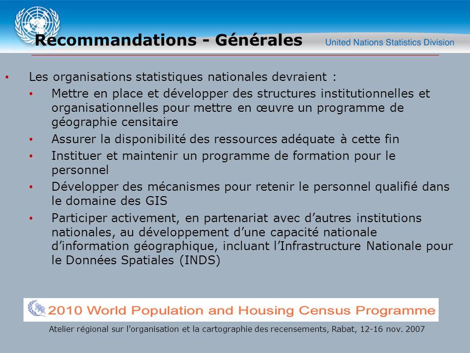 Recommandations - Générales Les organisations statistiques nationales devraient : Mettre en place et développer des structures institutionnelles et or