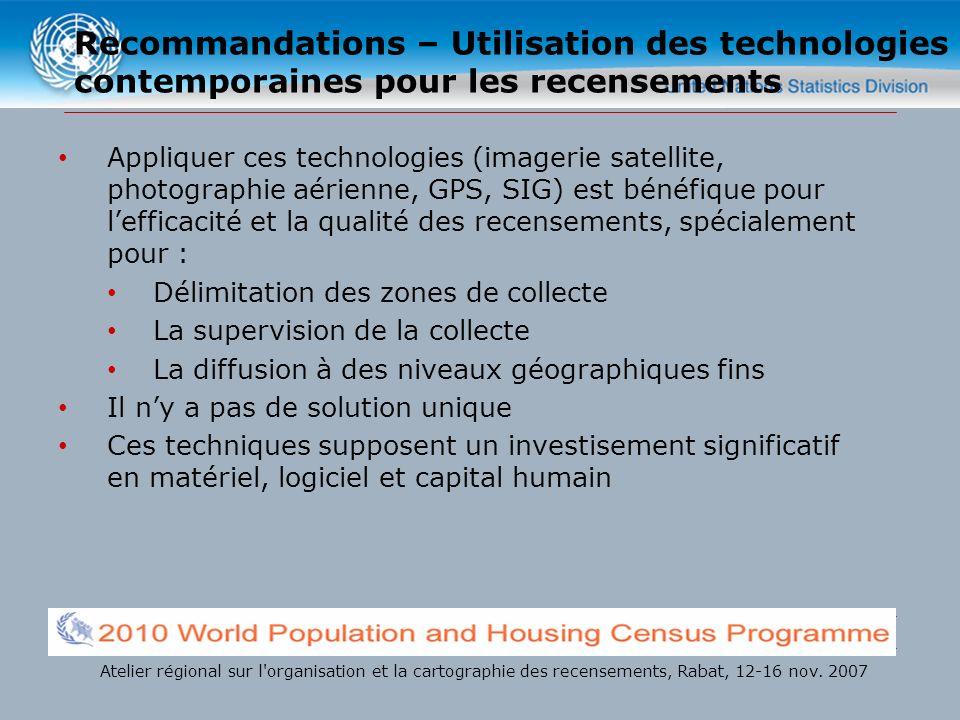Recommandations – Utilisation des technologies contemporaines pour les recensements Appliquer ces technologies (imagerie satellite, photographie aérie