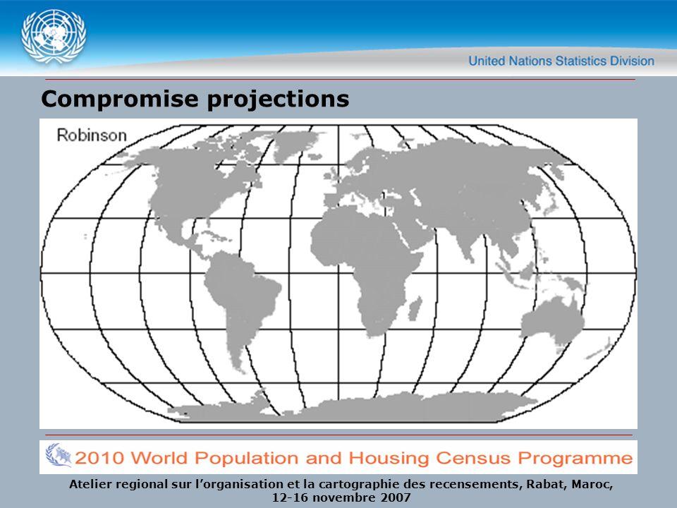Atelier regional sur lorganisation et la cartographie des recensements, Rabat, Maroc, 12-16 novembre 2007 Compromise projections