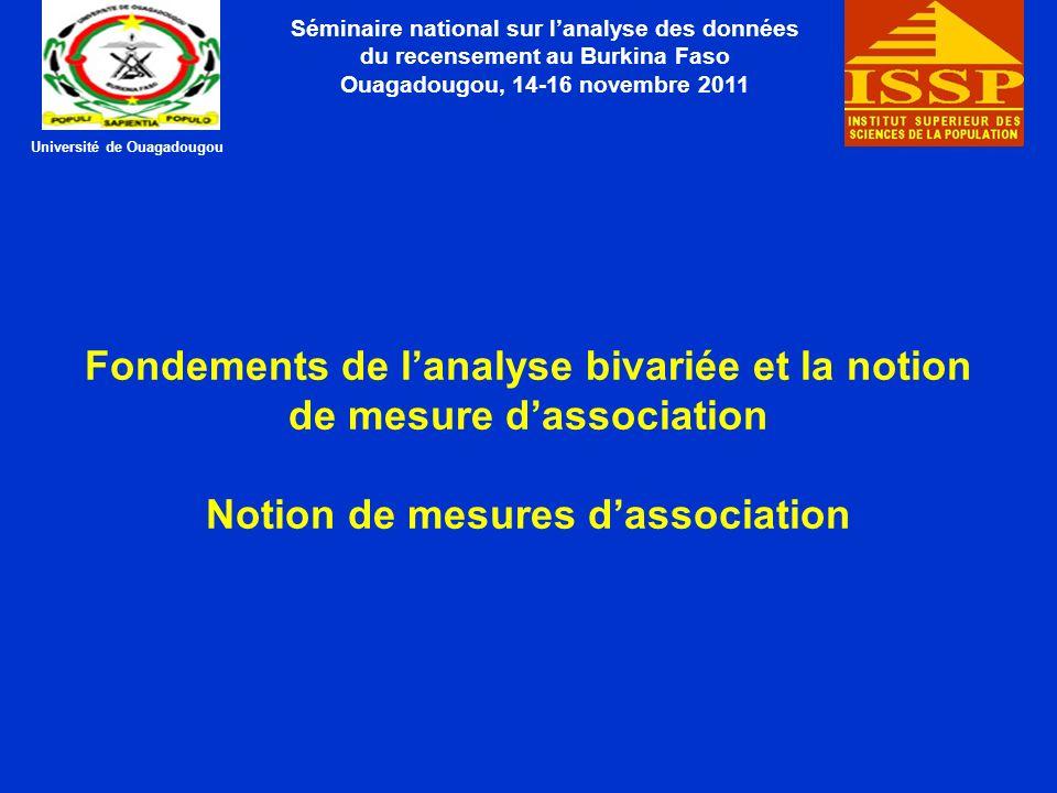 Fondements de lanalyse bivariée et la notion de mesure dassociation Notion de mesures dassociation Séminaire national sur lanalyse des données du rece