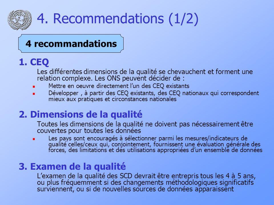 4. Recommendations (1/2) 1. CEQ Les différentes dimensions de la qualité se chevauchent et forment une relation complexe. Les ONS peuvent décider de :