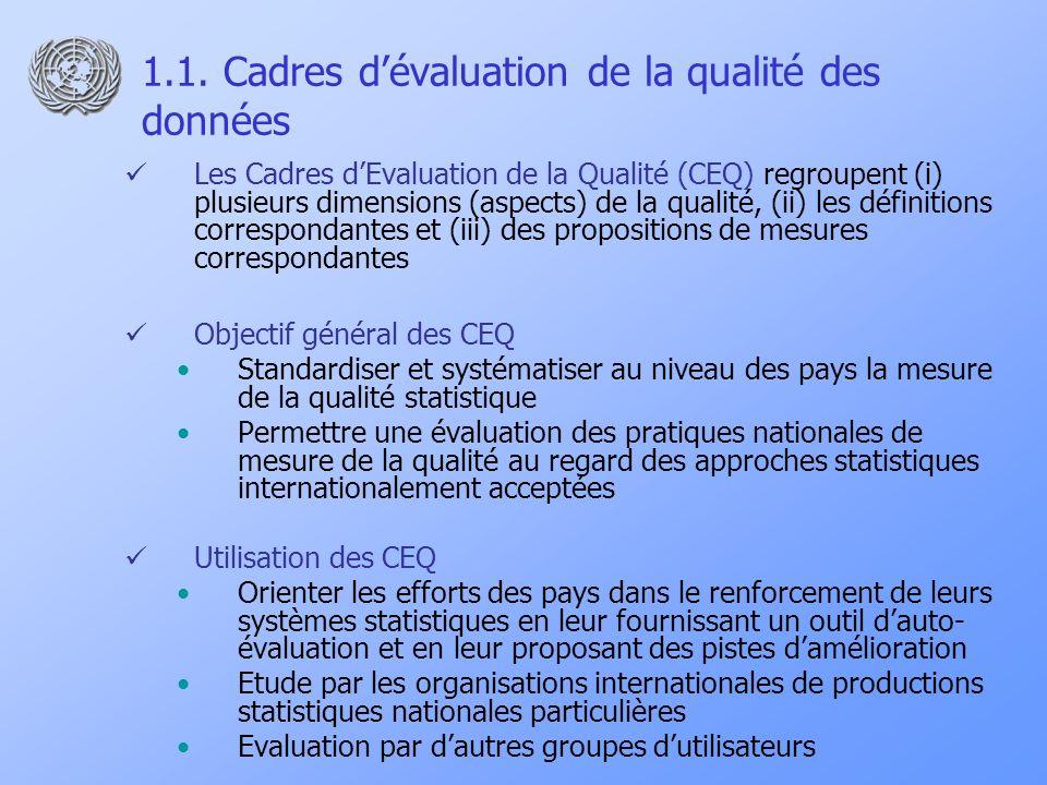 1.1. Cadres dévaluation de la qualité des données Les Cadres dEvaluation de la Qualité (CEQ) regroupent (i) plusieurs dimensions (aspects) de la quali