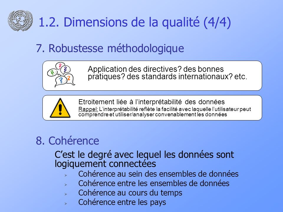 1.2. Dimensions de la qualité (4/4) 7. Robustesse méthodologique 8.