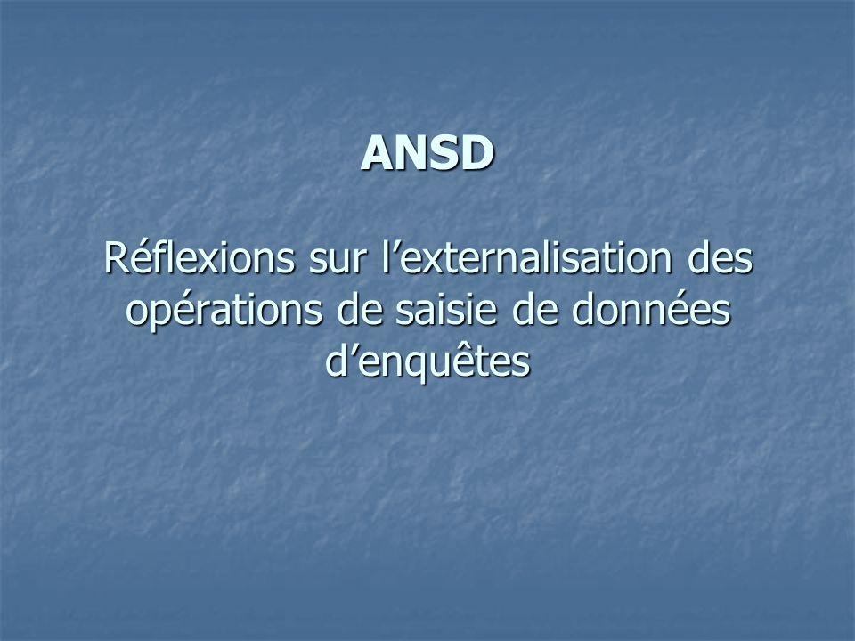 ANSD Réflexions sur lexternalisation des opérations de saisie de données denquêtes