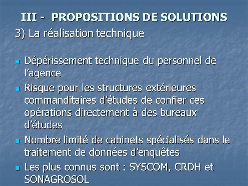 III - PROPOSITIONS DE SOLUTIONS 3) La réalisation technique Dépérissement technique du personnel de lagence Dépérissement technique du personnel de la