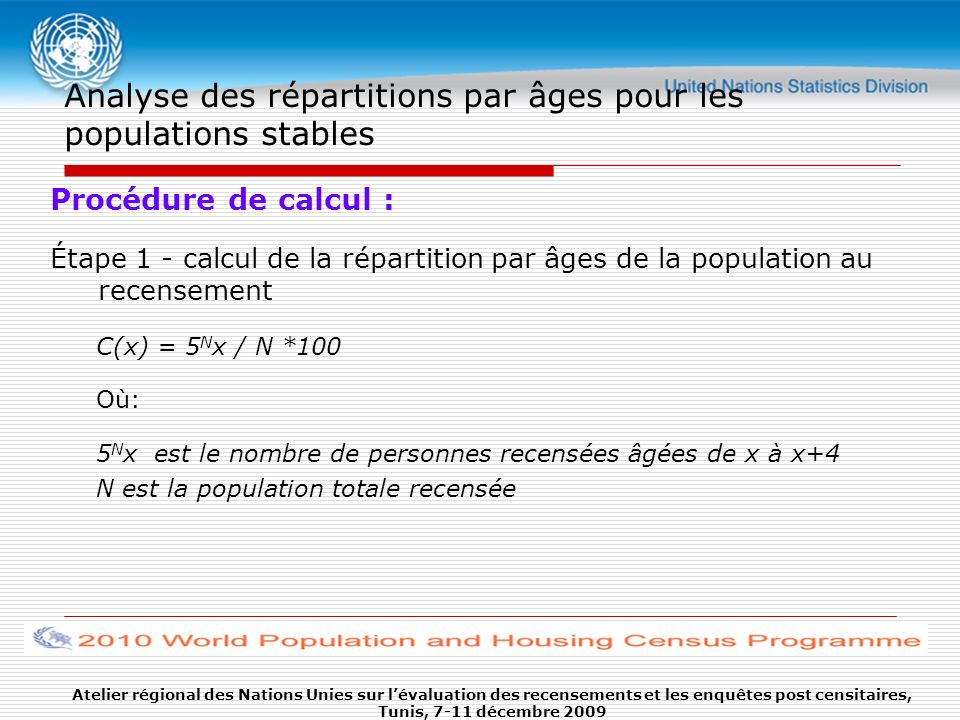 Analyse des répartitions par âges pour les populations stables Procédure de calcul : Étape 1 - calcul de la répartition par âges de la population au r