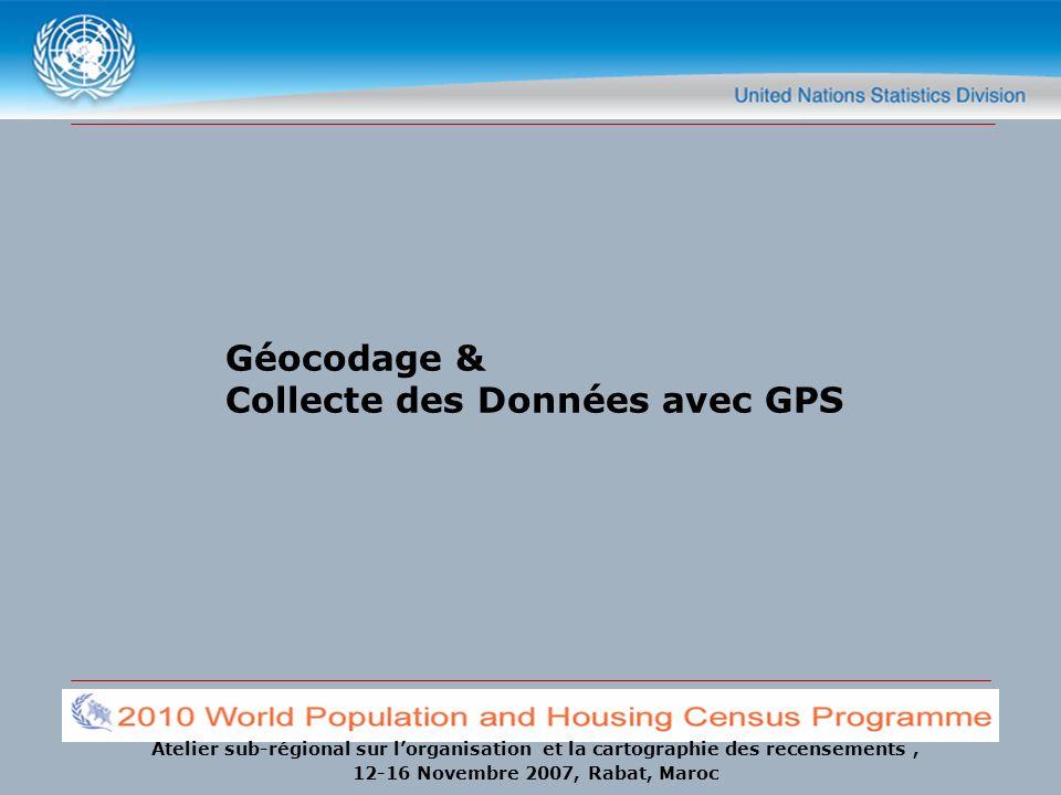 Atelier sub-régional sur lorganisation et la cartographie des recensements, 12-16 Novembre 2007, Rabat, Maroc Système de codage Pour chaque district de recensement: Un numéro de code unique Système hiérarchique: Les Unités géographiques sont numérotées à chaque niveau de la hiérarchie administrative (intervalles entre les nombres pour permettre des insertions ultérieures) Par exemple: au niveau de la province, les unités peuvent être numérotées 5, 10, 15 et ainsi de suite (de même pour les unités administratives de niveau inférieur et les DR).