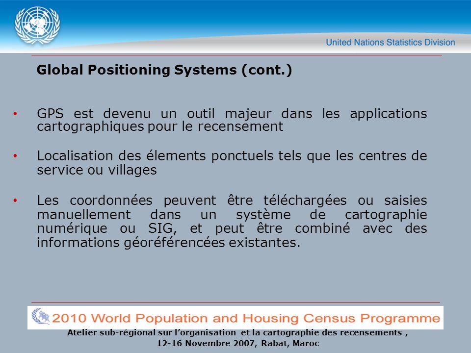 Atelier sub-régional sur lorganisation et la cartographie des recensements, 12-16 Novembre 2007, Rabat, Maroc Global Positioning Systems (cont.) GPS e