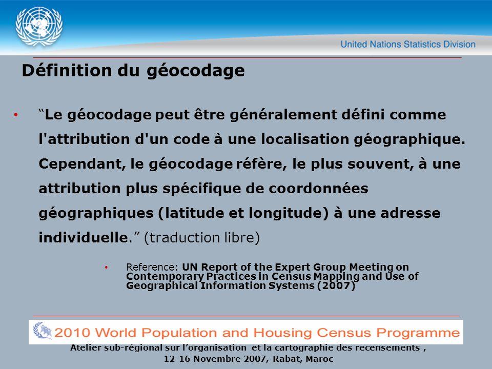 Atelier sub-régional sur lorganisation et la cartographie des recensements, 12-16 Novembre 2007, Rabat, Maroc 2 situations: Un process plus général pour assigner des codes géographiques à des entités géographiques dans une base de données numérique.