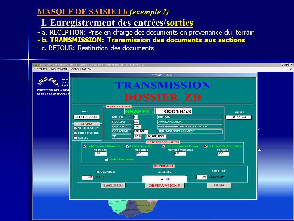 MASQUE DE SAISIE I.b (exemple 2) I. Enregistrement des entrées/sorties - a. RECEPTION: Prise en charge des documents en provenance du terrain - b. TRA